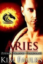 Aries (Zodiac Dragon Guardians Book 4) - Kim Faulks, Jacqueline Sweet, Angela Kelly