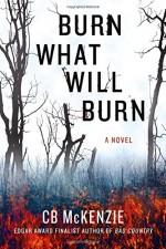 Burn What Will Burn - C.B. McKenzie