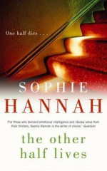 The Other Half Lives - Sophie Hannah