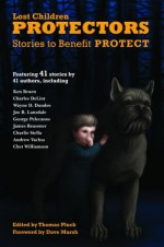 Protectors: Stories to Benefit PROTECT - Andrew Vachss, Joe R. Lansdale, George Pelecanos, Ken Bruen, Charles de Lint, James Reasoner, Chet Williamson, Wayne D. Dundee, Charlie Stella, Thomas Pluck