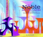The Noble Approach: Art and Designs of Maurice Noble - Tod Polson, Maurice Noble, Chuck Jones