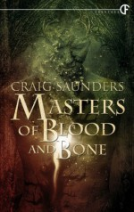 Masters of Bone and Blood - Craig Saunders