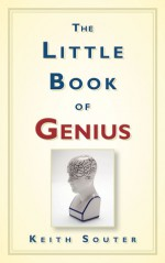 The Little Book of Genius - Keith Souter