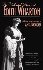 The Collected Stories - Edith Wharton, Anita Brookner