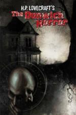 H.P. Lovecraft's the Dunwich Horror - Joe R. Lansdale, Peter Bergting, Shawn Lee, Robert Weinberg