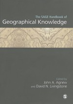 The Sage Handbook of Geographical Knowledge - John A. Agnew, John Agnew