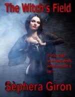 The Witch's Field - Sèphera Girón
