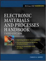 Electronic Materials and Processes Handbook - Charles A. Harper, Charles Harper