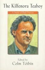 The Kilfenora Teaboy: A Study of Paul Durcan - Colm Tóibín