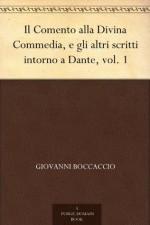 Il Comento alla Divina Commedia, e gli altri scritti intorno a Dante, vol. 1 (Italian Edition) - Giovanni Boccaccio, Domenico Guerri