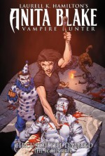 Anita Blake, Vampire Hunter: Circus of the Damned, Volume 3: The Scoundrel - Laurell K. Hamilton, Jessica Ruffner, Ron Lim