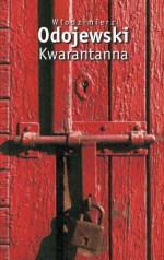 Kwarantanna - Włodzimierz Odojewski