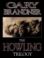The Howling Trilogy - Gary Brandner