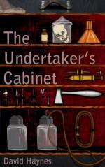 The Undertaker's Cabinet - David Haynes