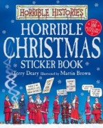 Horrible Christmas Sticker Book - Terry Deary, Martin Brown