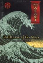 Brilliance of the Moon, Episode 1: Battle for Maruyama - Lian Hearn
