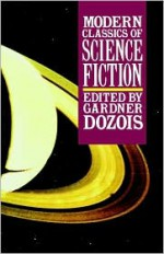 Modern Classics of Science Fiction - Ursula K. Le Guin, William Gibson, Brian W. Aldiss, L. Sprague de Camp, Roger Zelazny, Damon Knight, Joanna Russ, R.A. Lafferty, Michael Swanwick, Keith Roberts, James Tiptree Jr., Cordwainer Smith, Gardner R. Dozois, Gene Wolfe, Bruce Sterling, Howard Waldrop, Theodore