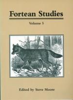 Fortean Studies: Volume 5 - Steve Moore