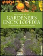 The Practical Gardener's Encyclopedia - Fog City Press, Susan Tomnay, Melanie Feddersen, i2i Design, Geoffrey Burnie