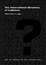 The International Directory of Logicians: Who's Who in Logic - Dov M. Gabbay, John Hayden Woods