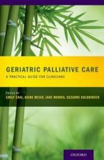 Geriatric Palliative Care - Suzanne Goldhirsch, Emily Chai, Diane Meier, Jane Morris