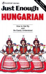 Just Enough Hungarian - Passport Books