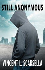 Still Anonymous (The Anonymous Man Book 2) - Vincent L. Scarsella, Digital Fiction