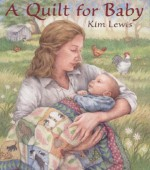 A Quilt for Baby - Kim Lewis