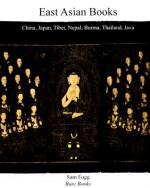East Asian Books: China, Japan, Tibet, Nepal, Burma, Thailand, Java - Bob Miller, Meher McArthur