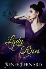 Lady Rises - Renee Bernard