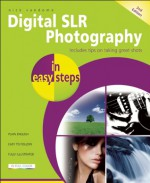 Digital SLR Photography in Easy Steps: Now Includes Clever Photography Techniques - Nick Vandome
