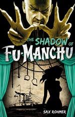Fu-Manchu: The Shadow of Fu-Manchu - Sax Rohmer
