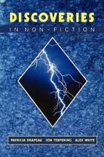Discoveries in Non-Fiction - Patricia Drapeau, Jon Terpening, Alex White
