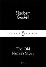 The Old Nurse's Story (Little Black Classics #39) - Elizabeth Gaskell