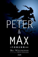 Peter and Max - Bill Willingham, Steve Leialoha