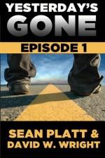 Yesterday's Gone: Episode 1 - David W. Wright, Sean Platt