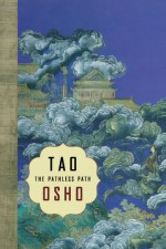 Tao: The Pathless Path - Osho