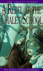 A Rebel at the Chalet School - Elinor M. Brent-Dyer