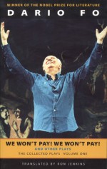 The Collected Plays, Vol. 1: We Won't Pay! We Won't Pay! and Other Works - Dario Fo, Franca Rame, Ron Jenkins