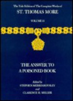 The Yale Edition of The Complete Works of St. Thomas More: Volume 11, The Answer to a Poisoned Book - Thomas More, Clarence H. Miller, Stephen M. Foley