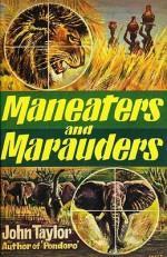 Maneaters and Marauders - John Taylor