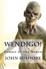 Wendigo (The Shadow Fletcher Mysteries) - John Bushore
