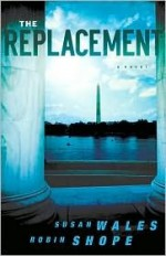 The Replacement - Susan Wales, Robin Shope
