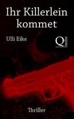 Ihr Killerlein Kommet: Die Moerderischen Weihnachten Der Joey Marx - Ulli Eike