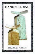 Handbuilding - Michael Hardy