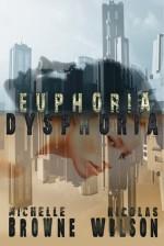 Euphoria/Dysphoria - Michelle Browne, Nic Wilson