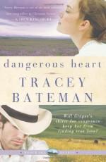 Dangerous Heart (Westward Hearts) - Tracey Bateman