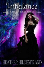 Imbalance: (New Adult Paranormal Romance) (Heart Lines Series Book 4) - Heather Hildenbrand