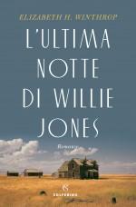 L'ultima notte di Willie Jones - Elizabeth H. Winthrop, S. Rota Sperti