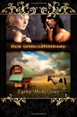 Der Unbezähmbare - Cathy McAllister